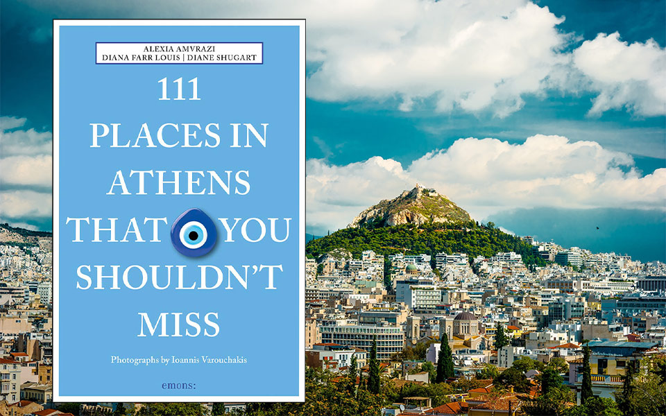 111 Places in Athens That You Shouldnt Miss